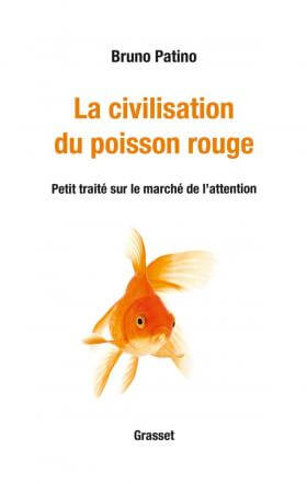 La civilisation du poisson rouge - Bruno Patino